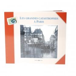 Les grandes catastrophes à Paris - PAS DE STOCK DISPO