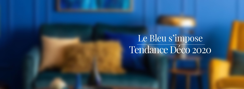Tendance Déco 2020 : La Folie du Bleu