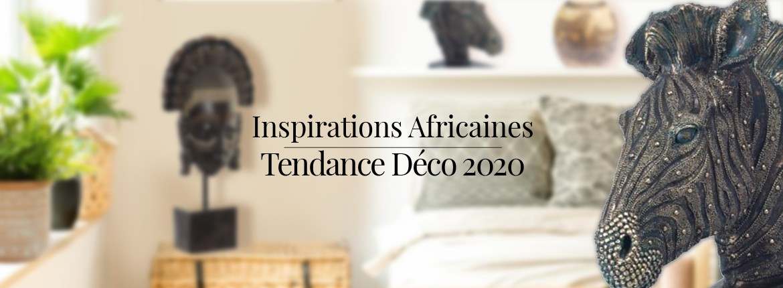 Tendance Déco 2020 : Inspiration Africaine